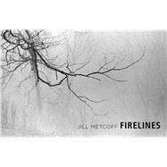 Firelines by Metcoff, Jill; Meine, Curt, 9780826357908
