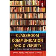 Classroom Communication and Diversity: Enhancing Instructional Practice by Powell; Robert G., 9781138897908