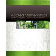 Applied Mathematics for the Managerial, Life, and Social Sciences by Tan, Soo T., 9781305107908