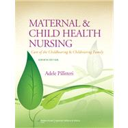 Maternal and Child Health Nursing: Care of the Childbearing and Childrearing Family by Pillitteri, Adele, 9781451187908