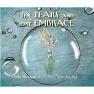 Ten Tears and one Embrace by Sanmamed, Marta; Azabal, Mar; Brokenbrow, Jon, 9788416147908