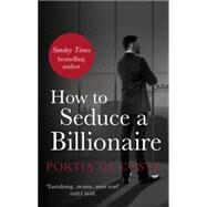 How to Seduce a Billionaire by Da Costa, Portia, 9780352347909