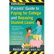 Cliffsnotes Parents' Guide to Paying for College and Repaying Student Loans by Gobel, Reyna, 9780544577909