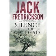 Silence the Dead by Fredrickson, Jack, 9780727897909