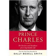 Prince Charles by SMITH, SALLY BEDELL, 9781400067909