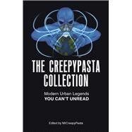 The Creepypasta Collection by Mrcreepypasta, 9781440597909