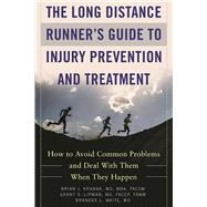 The Long Distance Runner's Guide to Injury Prevention and Treatment by Krabak, Brian J., M.D.; Lipman, Grant S., M.D.; Waite, Brandee L., M.D., 9781510717909