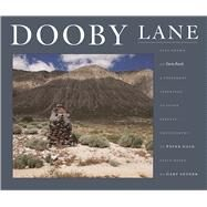 Dooby Lane Also Known as Guru Road, A Testament Inscribed in Stone Tablets by DeWayne Williams by Snyder, Gary; Goin, Peter, 9781619027909