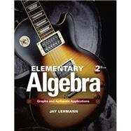 Elementary Algebra Graphs and Authentic Applications Plus NEW MyMathLab with Pearson eText-- Access Card Package by Lehmann, Jay, 9780321927910