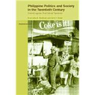Philippine Politics and Society in the Twentieth Century: Colonial Legacies, Post-Colonial Trajectories by Sidel; John, 9780415147910