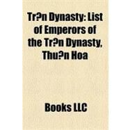 Tr¿N Dynasty : List of Emperors of the Tr¿n Dynasty, Thu¿n Hóa by , 9781156807910