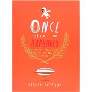 Once Upon an Alphabet Short Stories for All the Letters by Jeffers, Oliver; Jeffers, Oliver, 9780399167911