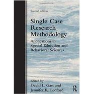 Single Case Research Methodology: Applications in Special Education and Behavioral Sciences by Gast; David, 9780415827911