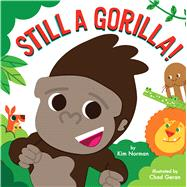 Still a Gorilla! by Norman, Kim; Geran, Chad, 9780545757911