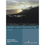 Palliative Care Nursing: Quality Care to the End of Life by Matzo, Marianne; Sherman, Deborah Witt, Ph.D., 9780826157911