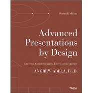 Advanced Presentations by Design Creating Communication that Drives Action by Abela, Andrew, 9781118347911