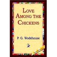 Love Among the Chickens by Wodehouse, P. G., 9781421807911