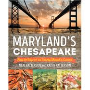 Maryland's Chesapeake by Patterson, Kathy Wielech; Patterson, Neal, 9781493017911