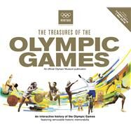 The Treasures of the Olympic Games An Interactive History of the Olympic Games by Unknown, 9781780977911