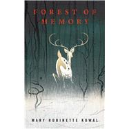 Forest of Memory by Kowal, Mary Robinette, 9780765387912