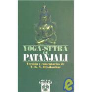 Yoga-Sutra de Patanjali/ Yoga Sutra of Patanjali by Desikachar, T. K. V., 9788476407912