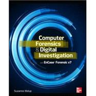 Computer Forensics and Digital Investigation with EnCase Forensic v7 by Widup, Suzanne, 9780071807913