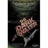 The Dark Water by Fishman, Seth, 9780147517913
