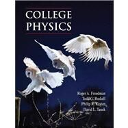 College Physics (Volume 1) by Freedman, Roger; Ruskell, Todd; Kesten, Philip R.; Tauck, David L., 9780716797913