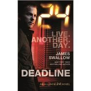 24: Deadline by Swallow, James, 9780765377913