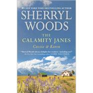 The Calamity Janes: Cassie & Karen Do You Take This Rebel?\Courting the Enemy by Woods, Sherryl, 9780778317913