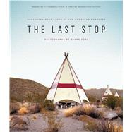 The Last Stop by Ford, Ryann; Ely, Joe; Dowling, Joanna M.; Michael, Vince (AFT), 9781576877913