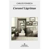 Coronel lagrimas/ Colonel Tears by Fonseca, Carlos, 9788433997913