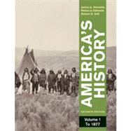 America's History, Volume 1: To 1877 by Henretta, James A.; Edwards, Rebecca; Self, Robert O., 9780312387914