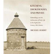 Kitchens, Smokehouses, and Privies by Olmert, Michael, 9780801447914