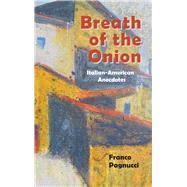 Breath of the Onion: Italian-american Anecdotes by Pagnucci, Franco, 9780878397914