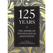 125 Years of the American Psychological Association by Pickren, Wade E.; Rutherford, Alexandra, 9781433827914
