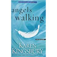 Angels Walking by Kingsbury, Karen, 9781594137914