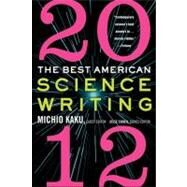 The Best American Science Writing 2012 by Kaku, Michio; Cohen, Jesse, 9780062117915