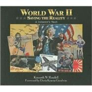 World War Ii: Saving the Reality: A Collector's Vault by Rendell, Kenneth W., 9780794827915