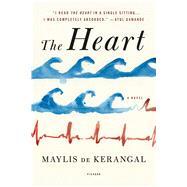 The Heart A Novel by de Kerangal, Maylis; Taylor, Sam, 9781250117915