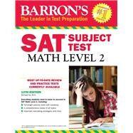 Barron's Sat Subject Test Math, Level 2 by Ku, Richard, 9781438007915