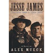 Jesse James & the Secret Legend of Captain Coytus by Mueck, Alex, 9781491787915