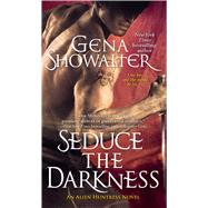 Seduce the Darkness by Showalter, Gena, 9781501127915