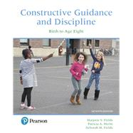 Constructive Guidance and Discipline Birth to Age Eight by Fields, Marjorie V.; Meritt, Patricia A.; Fields, Deborah M., 9780134547916