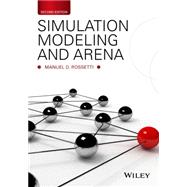 Simulation Modeling and Arena by Rossetti, Manuel D., 9781118607916