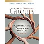 Empowerment Series: Social Work with Groups Comprehensive Practice and Self-Care by Zastrow, Charles; Hessenauer, Sarah L., 9781337567916