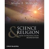 Science and Religion : A New Introduction by McGrath, Alister E., 9781405187916