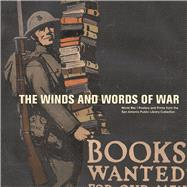 The Winds and Words of War World War I Posters and Prints from the San Antonio Public Library Collection by Lane, Allison Hays, 9781595347916