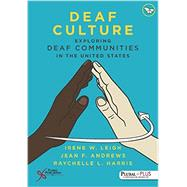 Deaf Culture: Exploring Communities in the United States by Leigh, Irene W., Ph.D., 9781597567916