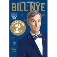 Everything All at Once by NYE, BILLPOWELL, COREY S., 9781623367916